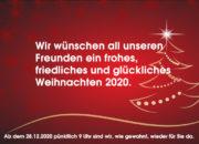 Wir wünschen all unseren Freunden ein frohes, friedliches und glückliches Weihnachten 2020